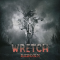 WRETCH (US) / Reborn + 1 (2018 reissue)
