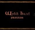 WYTCH HAZEL (UK) / Prelude