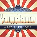 YOUNGBLOOD (US) / No Retreat