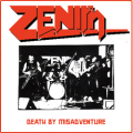 ZENITH (UK) / Death By Misadventure
