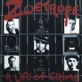 ZOETROPE (US) / A Life Of Crime (2018 reissue)