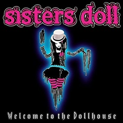 SISTERS DOLL (Australia) / Welcome To The Dollhouse