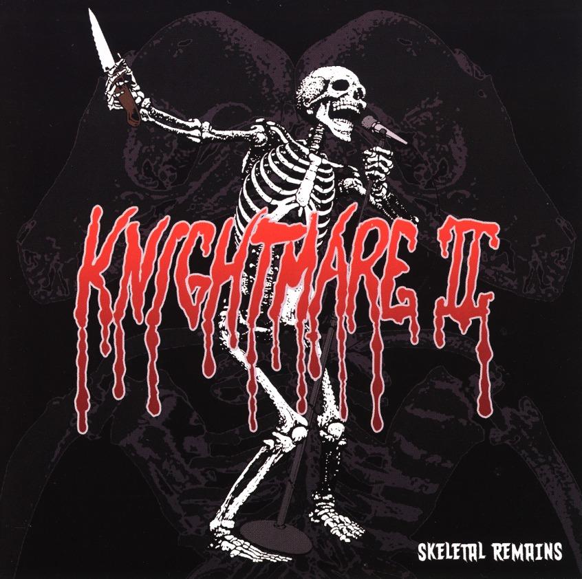 KNIGHTMARE II(US) / Skeletal Remains