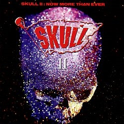 SKULL (US) / Skull II: Now More Than Ever (2CD)