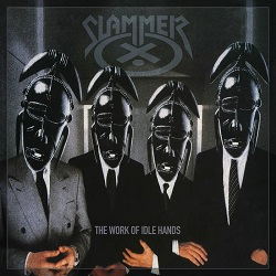 SLAMMER (UK) / The Work Of Idle Hands