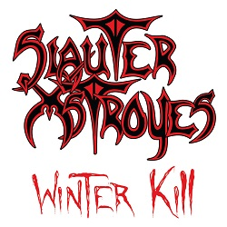 SLAUTER XSTROYES (US) / Winter Kill + 3 (2021 reissue)