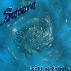 SOJOURN (US) / World Of Spirits