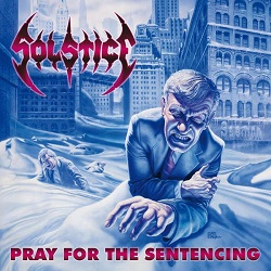 SOLSTICE (US) / Pray For The Sentencing (2017 reissue 2CD)