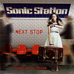 SONIC STATION (Sweden) / Next Stop + 4 (Expanded Special Edition)