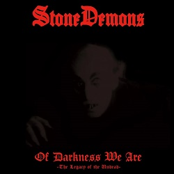 STONE DEMONS (Mexico) / Of Darkness We Are