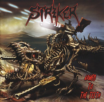 STRIKER (Canada) / Armed To The Teeth