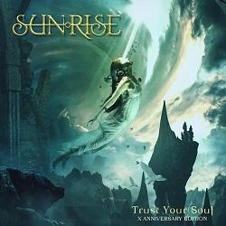 SUNRISE (Ukraine) / Trust Your Soul - X Anniversary Edition