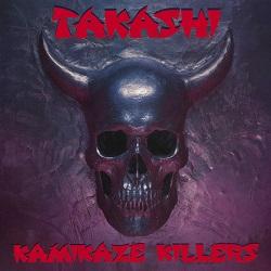 TAKASHI (US) / Kamikaze Killers + 4