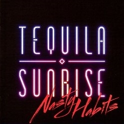 TEQUILA SUNRISE (Spain) / Nasty Habits