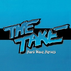 THE TAKE (US) / Hard Wave Heroes (2CD)