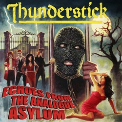 THUNDERSTICK (UK) / Echoes From The Analogue Asylum