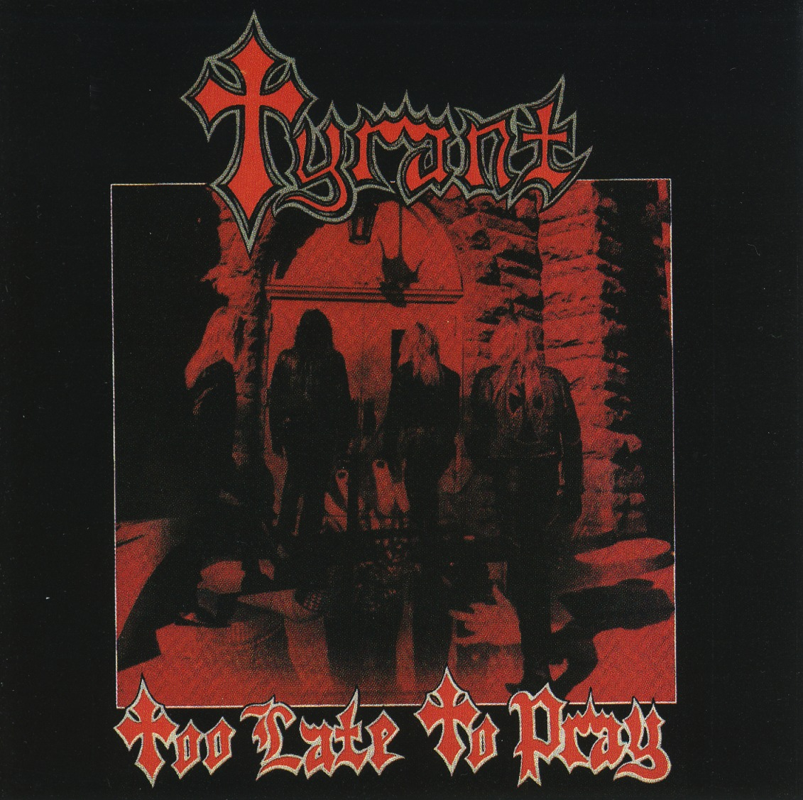 TYRANT (US) / Too Late To Pray