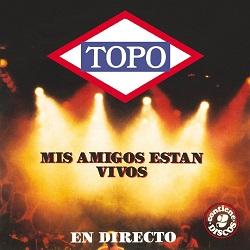 TOPO (Spain) / Mis Amigos Estan Vivos (2CD)