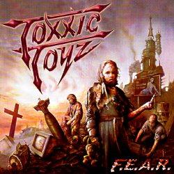 TOXXIC TOYZ (France) / F.E.A.R. + 1