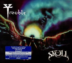 TROUBLE (US) / The Skull (CD+DVD)