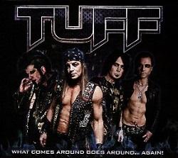 TUFF (US) / What Comes Around Goes Around... Again!