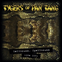 TYGERS OF PAN TANG (UK) / Hellbound, Spellbound Live 1981