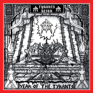 TYRANT'S REIGN (US) / Year Of The Tyrants + 1