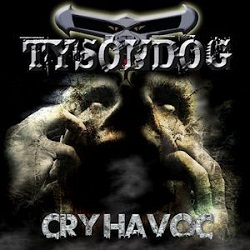TYSONDOG (UK) / Cry Havoc