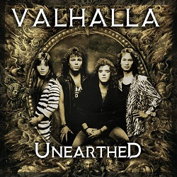 VALHALLA (US/California) / Unearthed