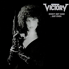 VICTORY (Germany) / Don't Get Mad...Get Even