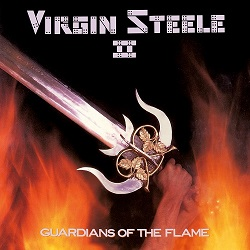 VIRGIN STEELE (US) / Guardians Of The Flame + 8 (2018 reissue)