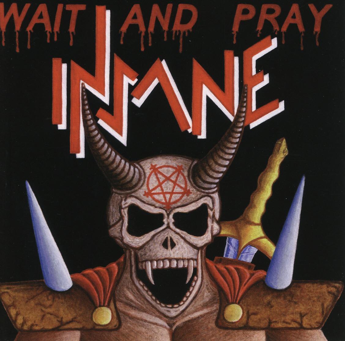INSANE (Italy) / Wait And Pray