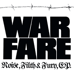 WARFARE (UK) / Noise, Filth And Fury, E.P.