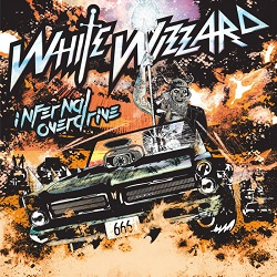 WHITE WIZZARD (US) / Infernal Overdrive