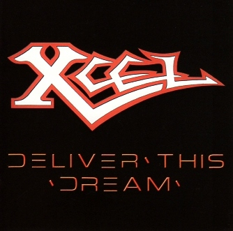 XCEL (US) / Deliver This Dream + 2