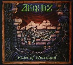 ZOSER MEZ (Denmark) / Vizier Of Wasteland (2007 reissue)