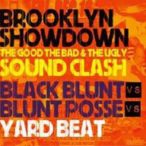 YARD BEAT / BROOKLYN SHOW DOWN -THE GOOD THE BAD & THE UGLY SOUND CLASH-