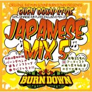 BURN DOWN / BURN DOWN STYLE-JAPANESE MIX 5-(CD)