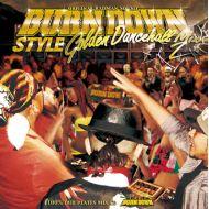 BURN DOWN / BURN DOWN STYLE Golden Dancehall Mix2