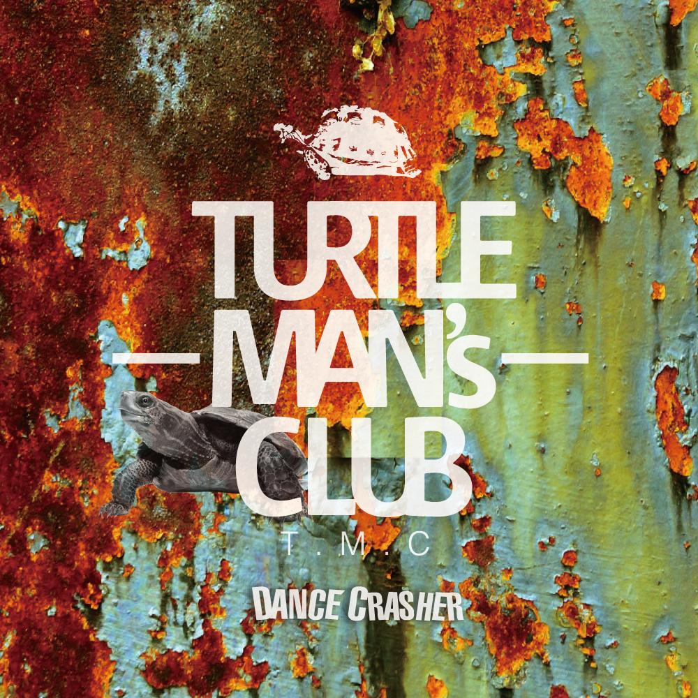 TURTLE MAN'S CLUB / DANCE CRASHER(K.B.B RECORDS)