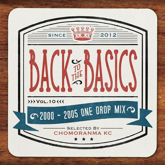 CHOMORANMA SOUND / BACK TO THE BASIC VOL.10 -2000~05 ONE DROP MIX-