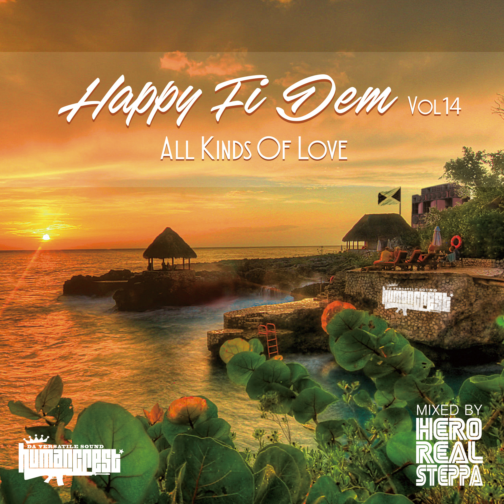 HERO REAL STEPPA from HUMAN CREST / HAPPY FI DEM VOL.14 -All Kinds Of Love-