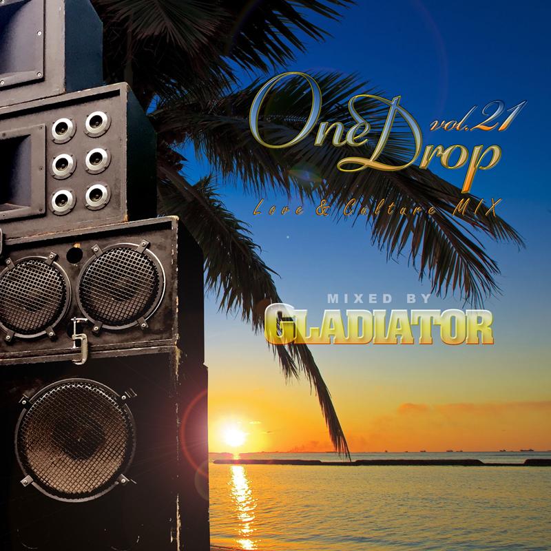 GLADIATOR / ONE DROP VOL.21