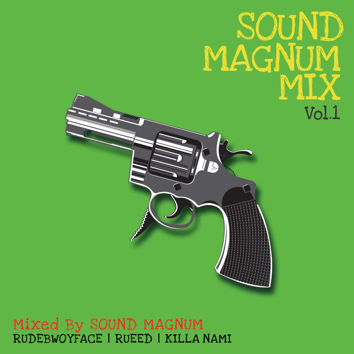 SOUND MAGNUM(RUDEBWOY FACE, RUEED, KILLA NAMI) / SOUND MAGNUM MIX VOL.1