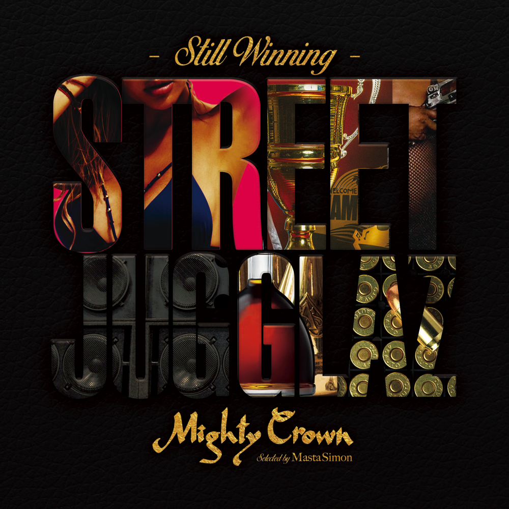 MIGHTY CROWN / STREET JUGGLAZ -STILL WINNING-