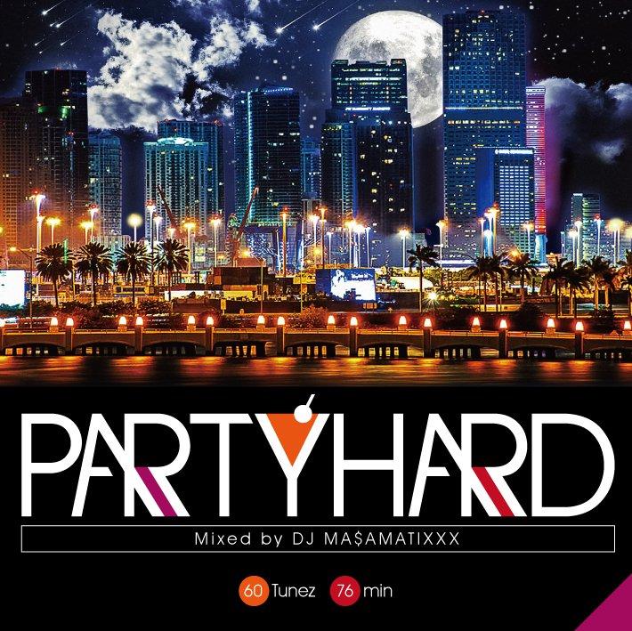 DJ MASAMATIXXX / Party Hard vol.7
