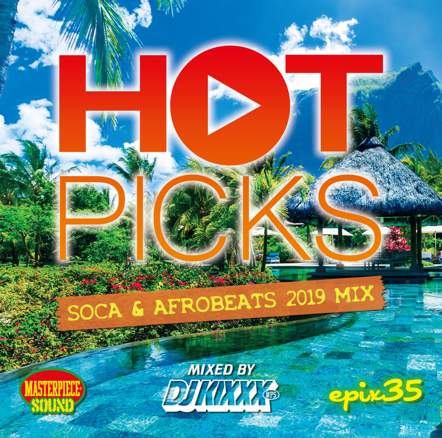 DJ KIXXX from MASTERPIECE SOUND / HOT PICKS -SOCA & AFROBEATS 2019 MIX-
