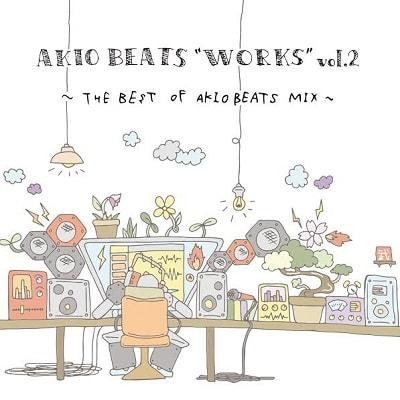 "AKIO BEATS / AKIO BEATS ""WORKS"" vol.2  ~THE BEST OF AKIO BEATS MIX~(2CD)"