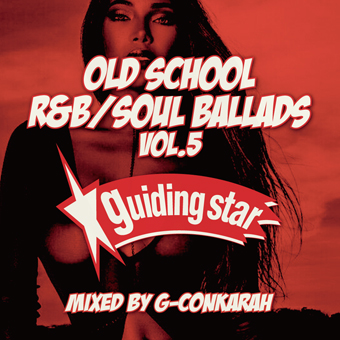 G-Conkarah of Guiding Star / OLD SCHOOOL R&B / SOUL BALLADS vol.5
