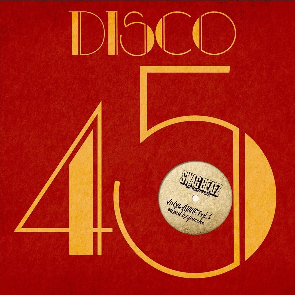 SWAG BEATZ / VINYL ADDICT vol.1 -DISCO 45 SELECTION-